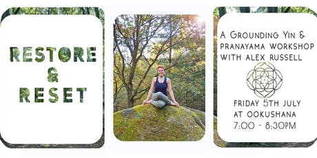 YIN Restore & Reset - A Grounding Yin & Pranayama Workshop tickets