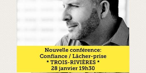 TROIS-RIVIÈRES - Confiance / Lâcher-prise 15$