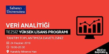 Veri Analitiği Tezsiz Yüksek Lisans Programı Tanıtım Toplantısı - 24 Haziran 2019 tickets