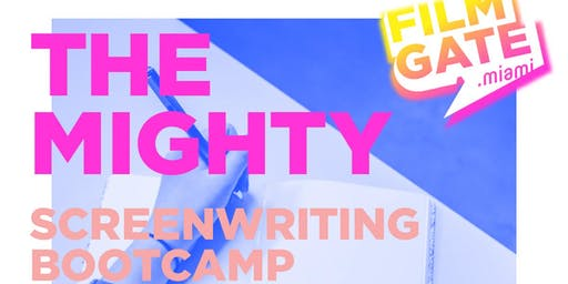 THE MIGHTY Screenwriting Bootcamp