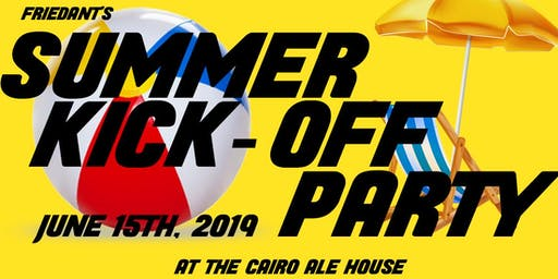 FriedAnt's Summer Kick-Off Party at the Cairo Ale House!