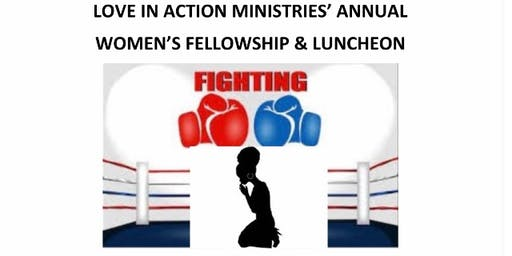 Annual Women's Luncheon & Fellowship: Fighting the Good Fight of FAITH!