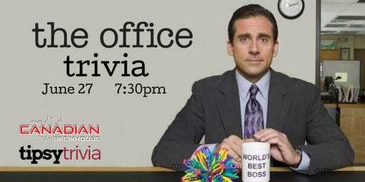 The Office Trivia - June 27, 7:30pm - Canadian Brewhouse Saskatoon