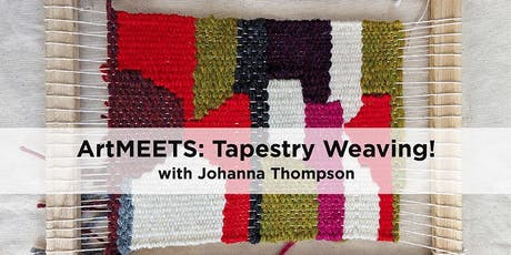 ArtMEETS: Tapestry Weaving! tickets