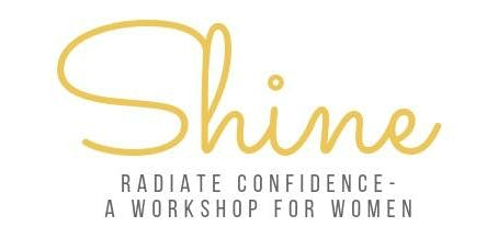 Shine - Radiate Confidence a workshop for women
