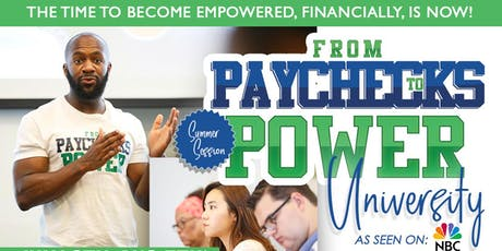 From Paychecks to Power University Summer Session tickets