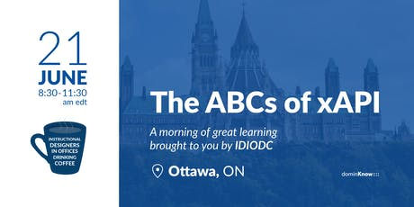 The ABCs of xAPI - an IDIODC event in Ottawa! tickets