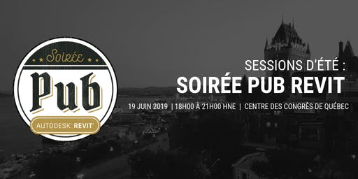 Soirée Pub Revit – Québec - Sessions d'été