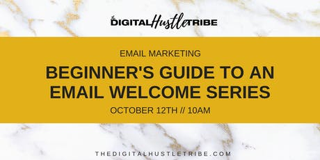 Email Marketing: Beginner's Guide To A Welcome Series tickets