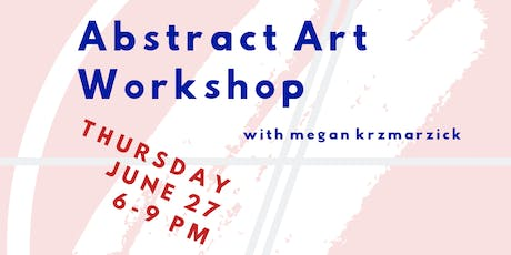 Abstract Art Workshop with Megan Krzmarzick tickets