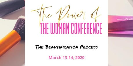 The Power of the Woman Conference: The Beautification Process tickets