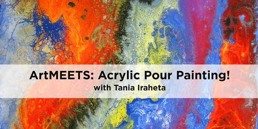 ArtMEETS: Acrylic Pour Painting