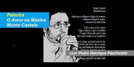 Pedro Paschuetto - Palestra O Amor na Música Monte Castelo ingressos