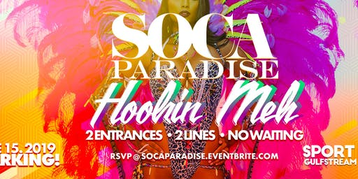 Soca Paradise : Hookin Meh |  Sat 15th June | 2 Entrances 2 Lines RSVP Now !