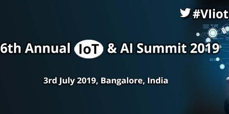 6th Annual IoT & AI Summit 2019 tickets