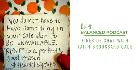 being BALANCED podcast presents: Fireside Chat with Faith Broussard Cade tickets