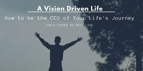 Vision Driven Life - How to be the CEO of your life's journey tickets