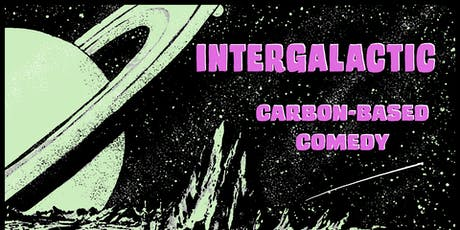 Intergalactic: Carbon-Based Comedy tickets