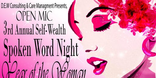 "3rd Annual Self-Wealth Spoken Word Night ""Year Of The Woman"""