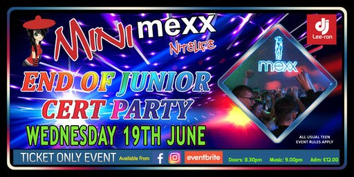 Mini MeXx Nitelife End of Junior Cert. party 2019