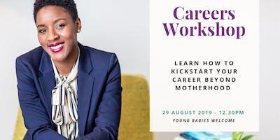 Careers Workshop - Kickstart Your Career Beyond Motherhood