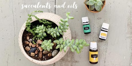 Succulents and Oils Workshop. tickets