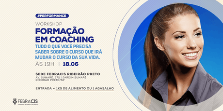 [RIBEIRÃO PRETO/SP] Workshop - Formação em Coaching 18/06 ingressos