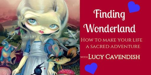 FINDING WONDERLAND How to make your life a Sacred Adventure-Lucy Cavendish