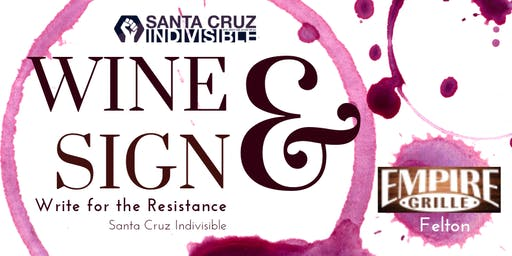 Santa Cruz Indivisible Wine & Sign Postcards at Empire Grille 7.9.19