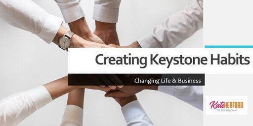 Creating Keystone Habits - Changing Life & Business