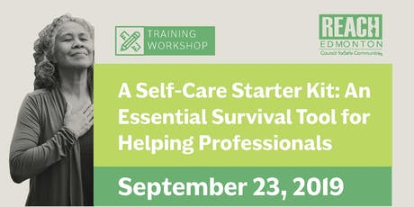 A Self-Care Starter Kit: An Essential Survival Tool for Helping Professionals Workshop (Sep 23) tickets