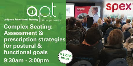 Melbourne APT Seminar: Complex Seating: Assessment and prescription strategies for postural & functional goals tickets