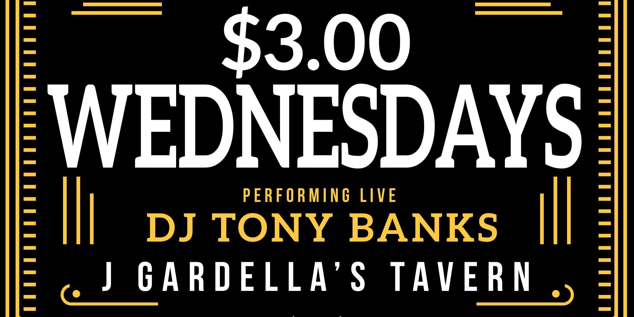 $3 Wednesdays Ft. DJ Tony Banks banner