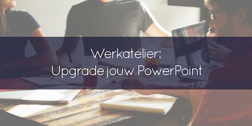 Werkatelier Upgrade jouw PowerPoint