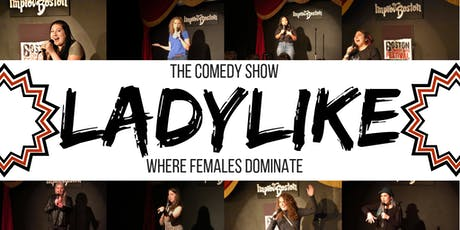 Ladylike! The Female Dominated Comedy Show tickets