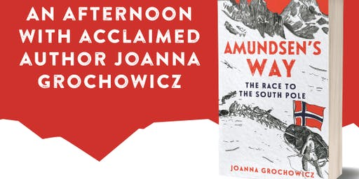 Amundsen's Way - an afternoon with author Joanna Grochowicz