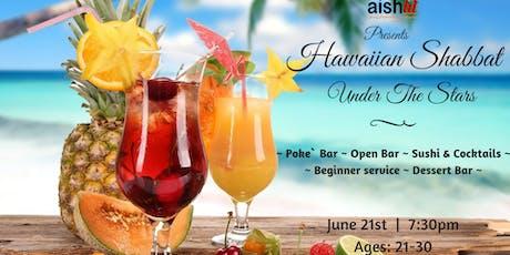 Hawaiian Shabbat Under The Stars! tickets