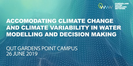 QWMN forum: Accommodating climate change and climate variability in water modelling and decision making  tickets