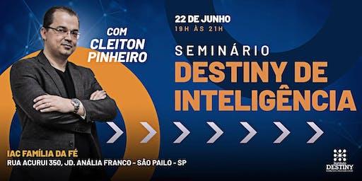 SEMINÁRIO DESTINY DE INTELIGÊNCIA EM SÃO PAULO - CLEITON PINHEIRO