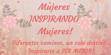 Mujeres Inspirando Mujeres! tickets