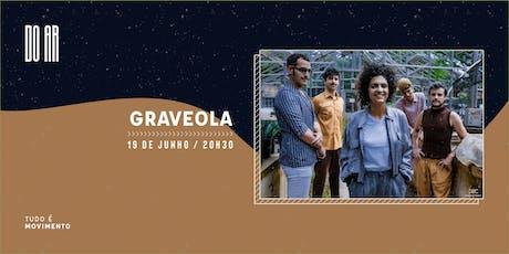DO AR apresenta Graveola ingressos