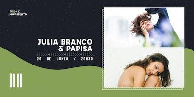 DO AR apresenta Julia Branco e Papisa