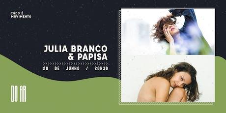 DO AR apresenta Julia Branco e Papisa ingressos