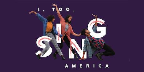 I, Too, Sing America || Juneteenth Celebration Performance tickets