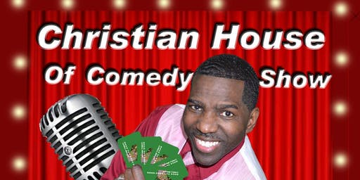 The Christian House Of Comedy Show