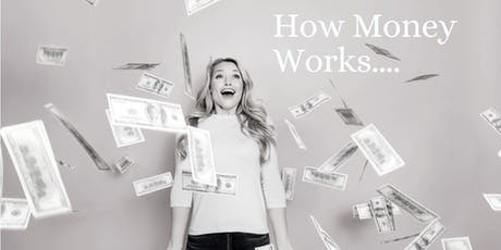 How Money Works...Find Your Financial Well-Being tickets