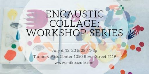 Encaustic Collage Workshop Series
