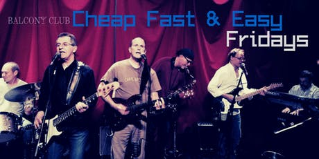 Cheap Fast and Easy - 60s Rock at Balcony Club - Fridays tickets