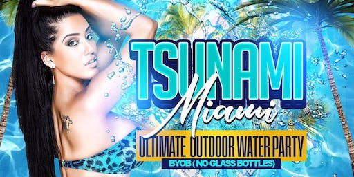 TSUNAMI MIAMI ( WATER PARTY) Labor Day Weekend