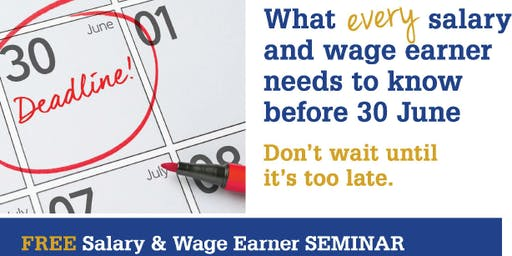 What Every Salary & Wage Earner Needs To Know Before 30 June